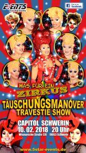 Täuschungsmanöver Travestie-Show, Was für ein Zirkus! in Schwerin