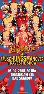 Täuschungsmanöver Travestie-Show, Was für ein Zirkus! in Bad Saarwo
