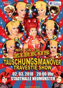 Täuschungsmanöver Travestie-Show, Was für ein Zirkus! in Neumünster